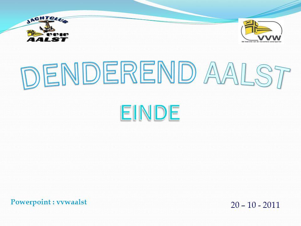 DENDEREND AALST EINDE Powerpoint : vvwaalst 20 – 10 - 2011