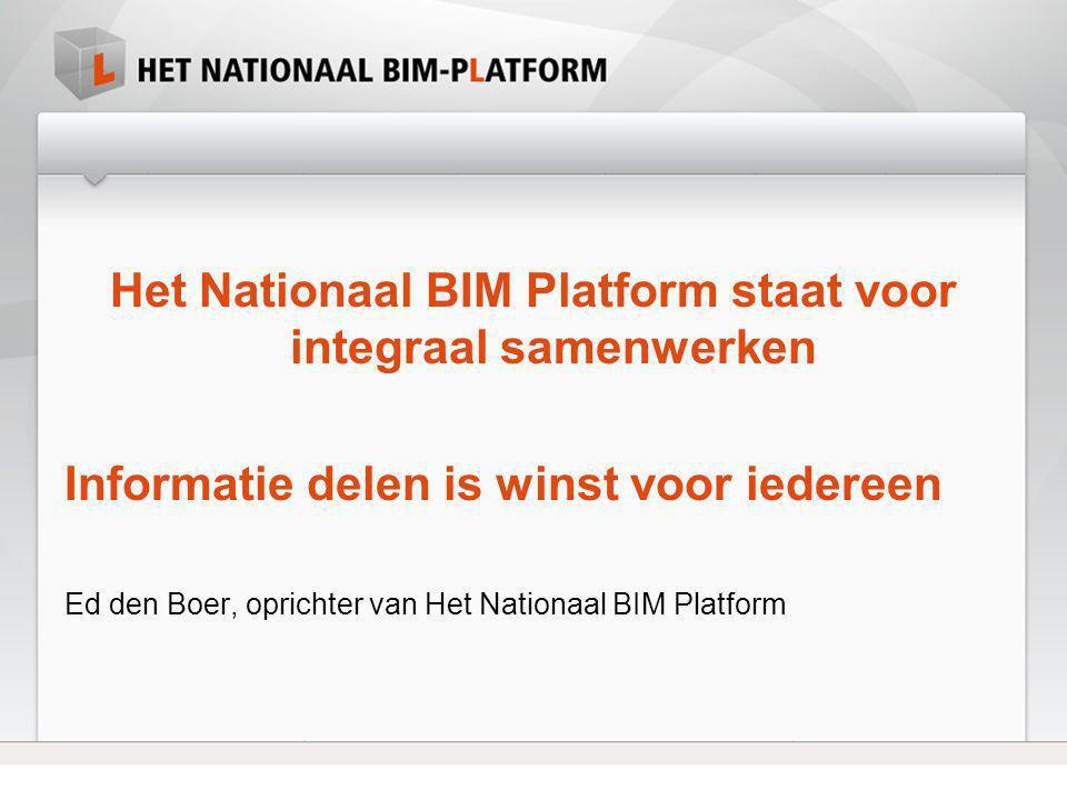 Het Nationaal BIM Platform staat voor integraal samenwerken