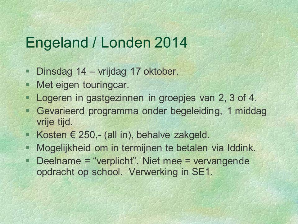 Engeland / Londen 2014 Dinsdag 14 – vrijdag 17 oktober.
