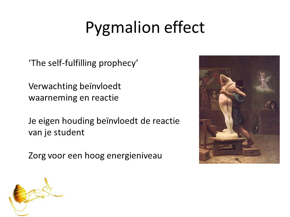 Pygmalion effect 'The self-fulfilling prophecy' Verwachting beïnvloedt