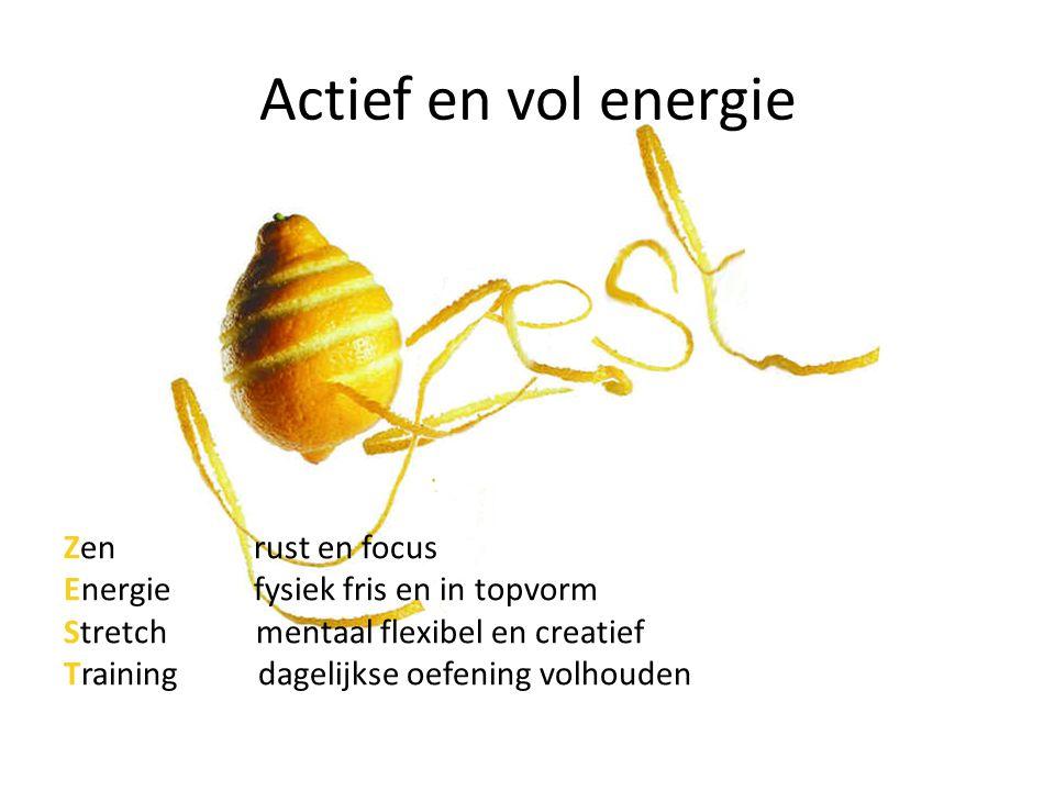 Actief en vol energie Zen rust en focus