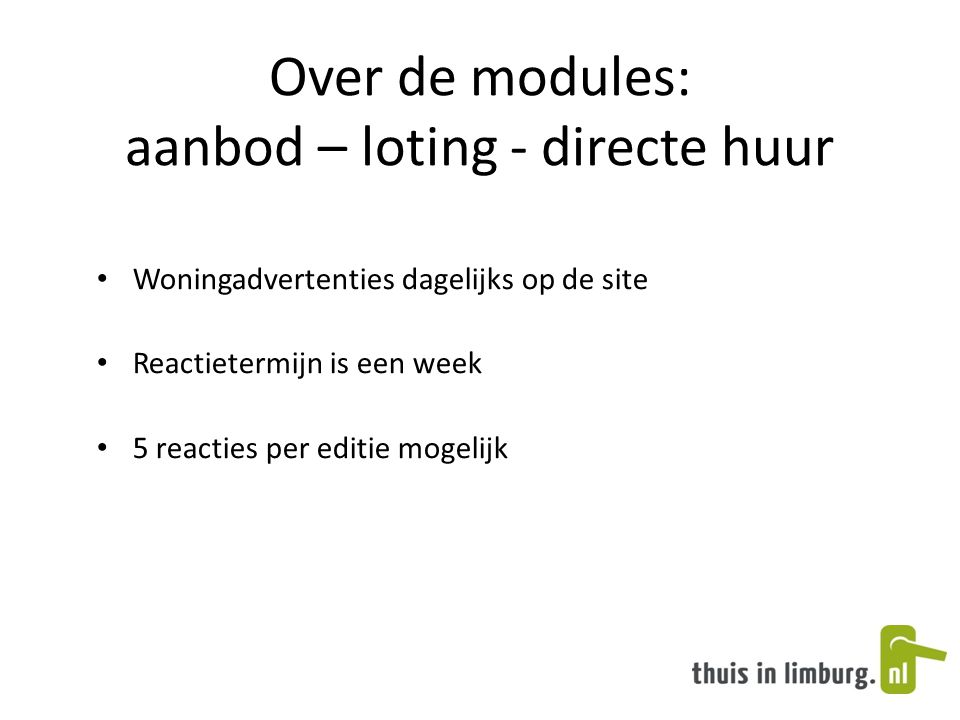 Over de modules: aanbod – loting - directe huur