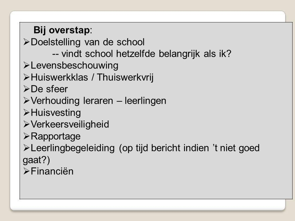 Bij overstap: Doelstelling van de school. -- vindt school hetzelfde belangrijk als ik Levensbeschouwing.