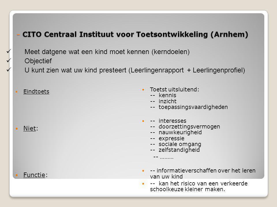 - CITO Centraal Instituut voor Toetsontwikkeling (Arnhem)