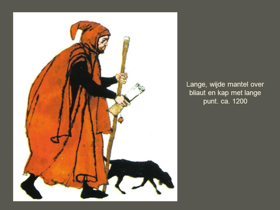 Lange, wijde mantel over bliaut en kap met lange punt. ca. 1200