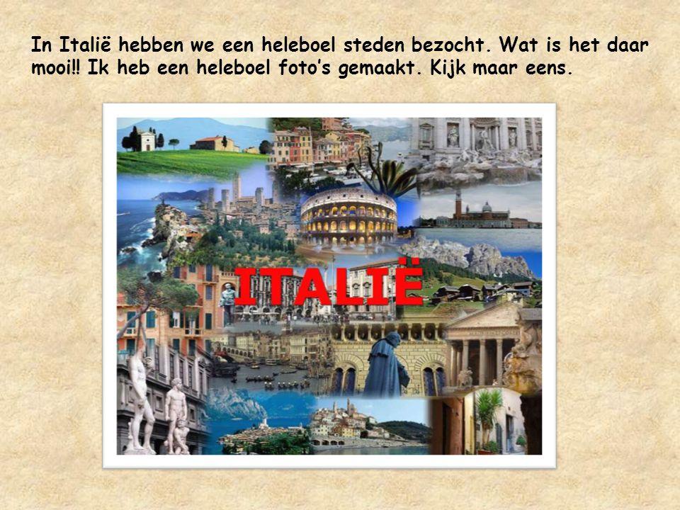 In Italië hebben we een heleboel steden bezocht. Wat is het daar mooi