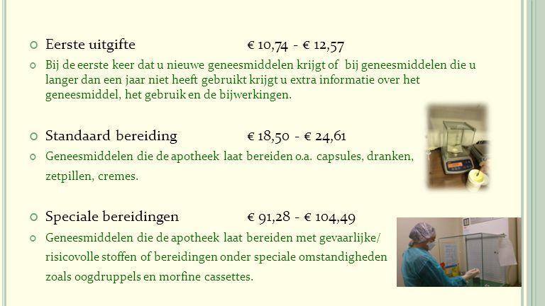 Standaard bereiding € 18,50 - € 24,61