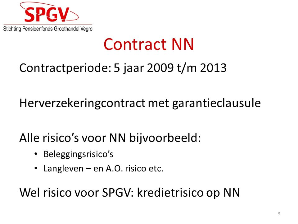 Contract NN Contractperiode: 5 jaar 2009 t/m 2013