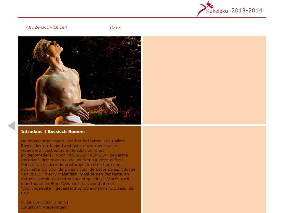 2013-2014 keuze activiteiten dans Introdans | Russisch Rumoer