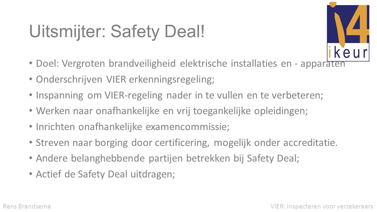 Uitsmijter: Safety Deal!