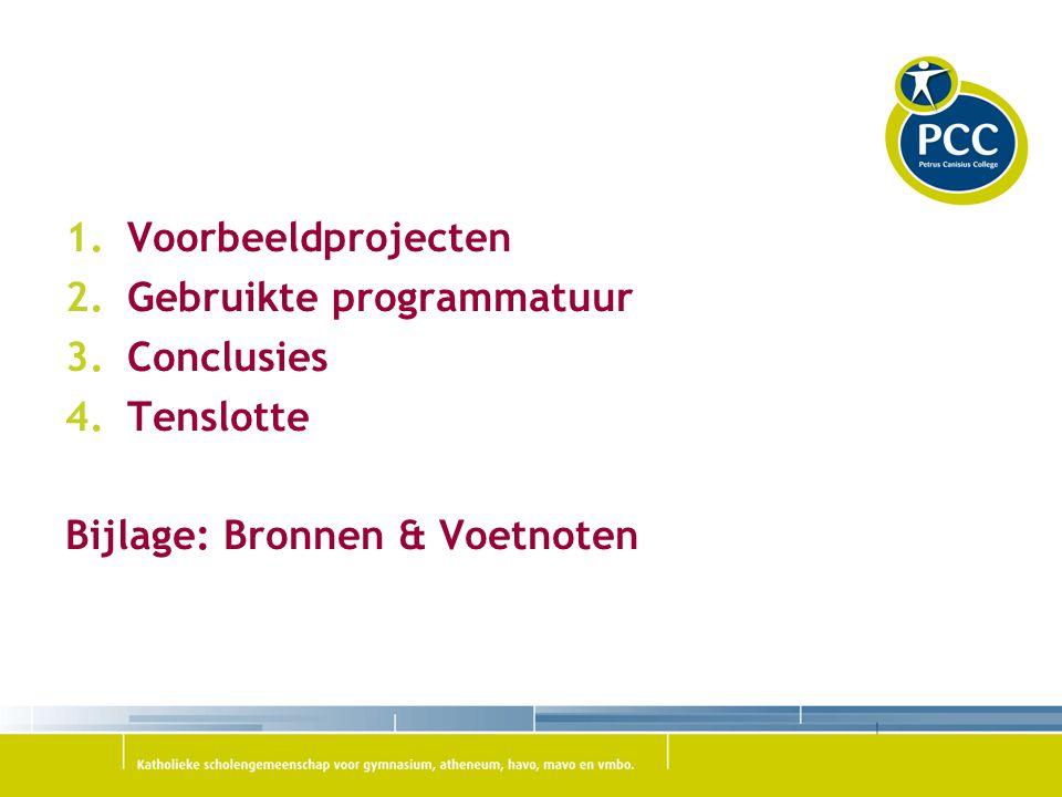 Voorbeeldprojecten Gebruikte programmatuur Conclusies Tenslotte Bijlage: Bronnen & Voetnoten