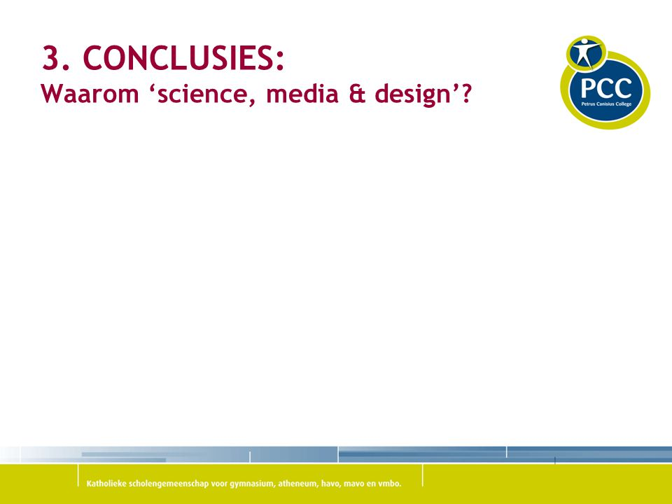 3. CONCLUSIES: Waarom 'science, media & design'