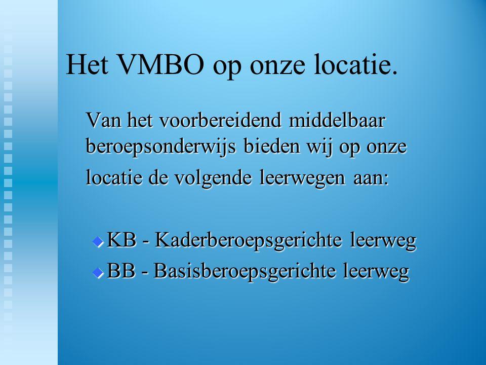 Het VMBO op onze locatie.