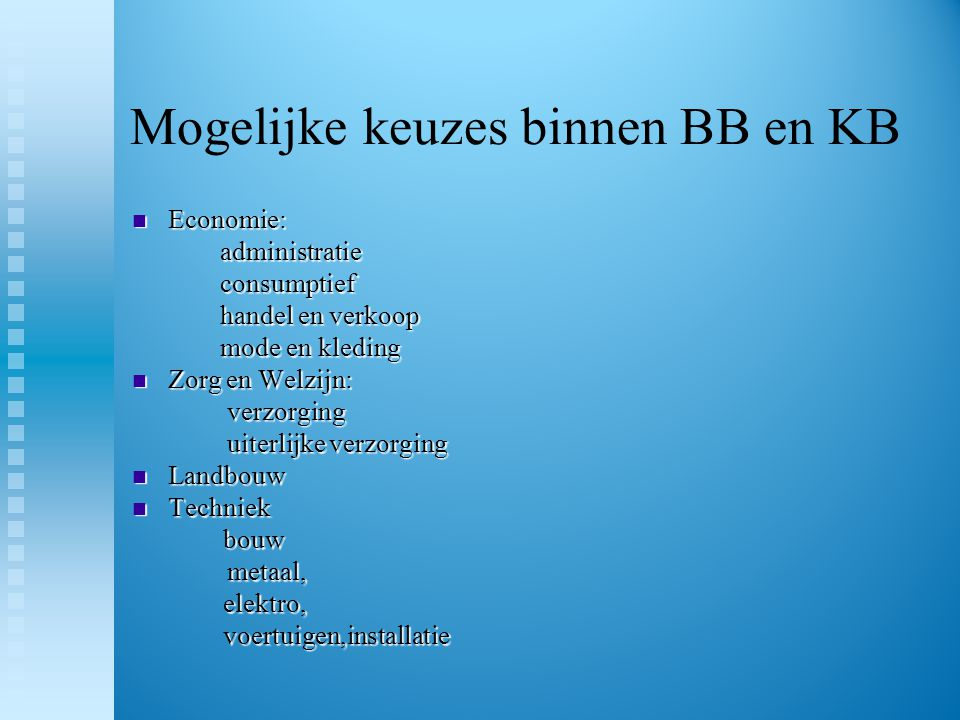Mogelijke keuzes binnen BB en KB