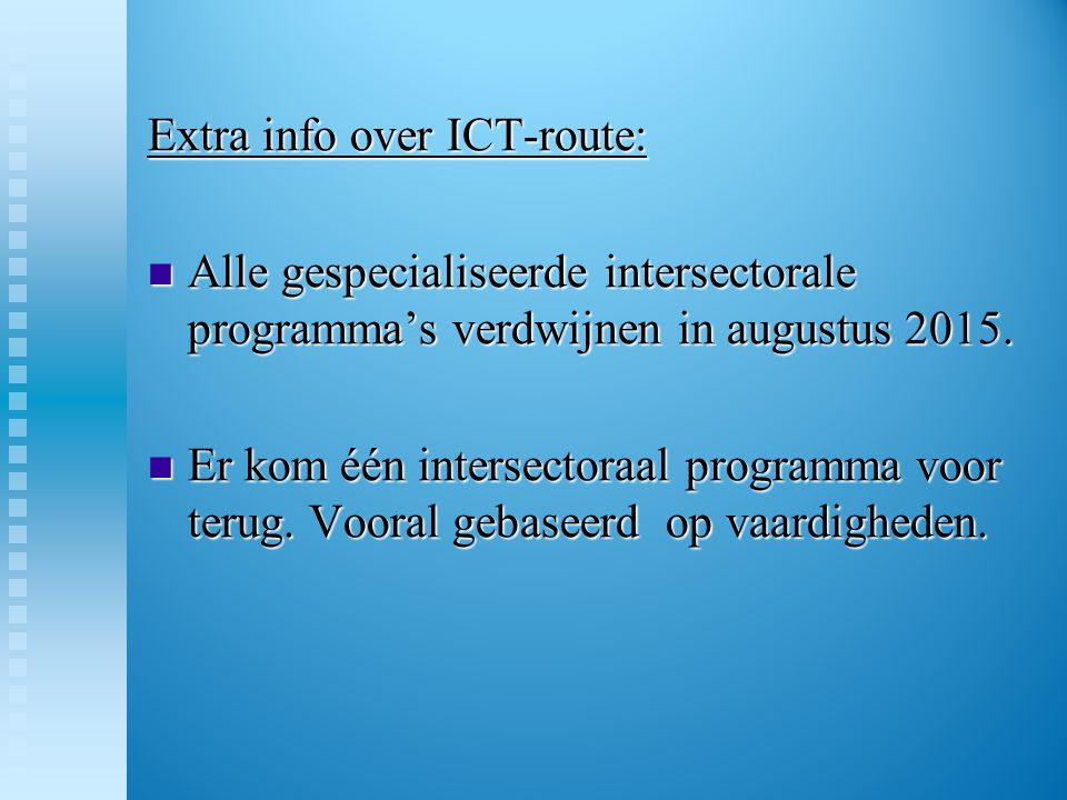 Extra info over ICT-route: