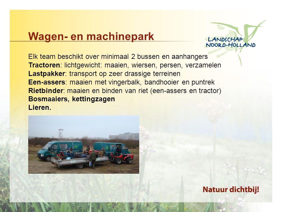 Wagen- en machinepark Elk team beschikt over minimaal 2 bussen en aanhangers. Tractoren: lichtgewicht: maaien, wiersen, persen, verzamelen.