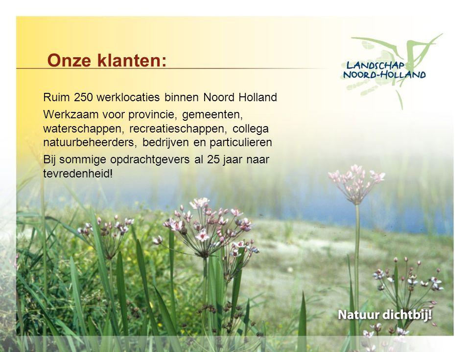 Onze klanten: Ruim 250 werklocaties binnen Noord Holland