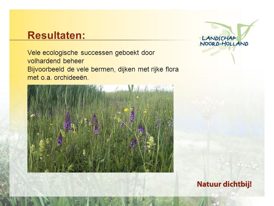 Resultaten: Vele ecologische successen geboekt door volhardend beheer