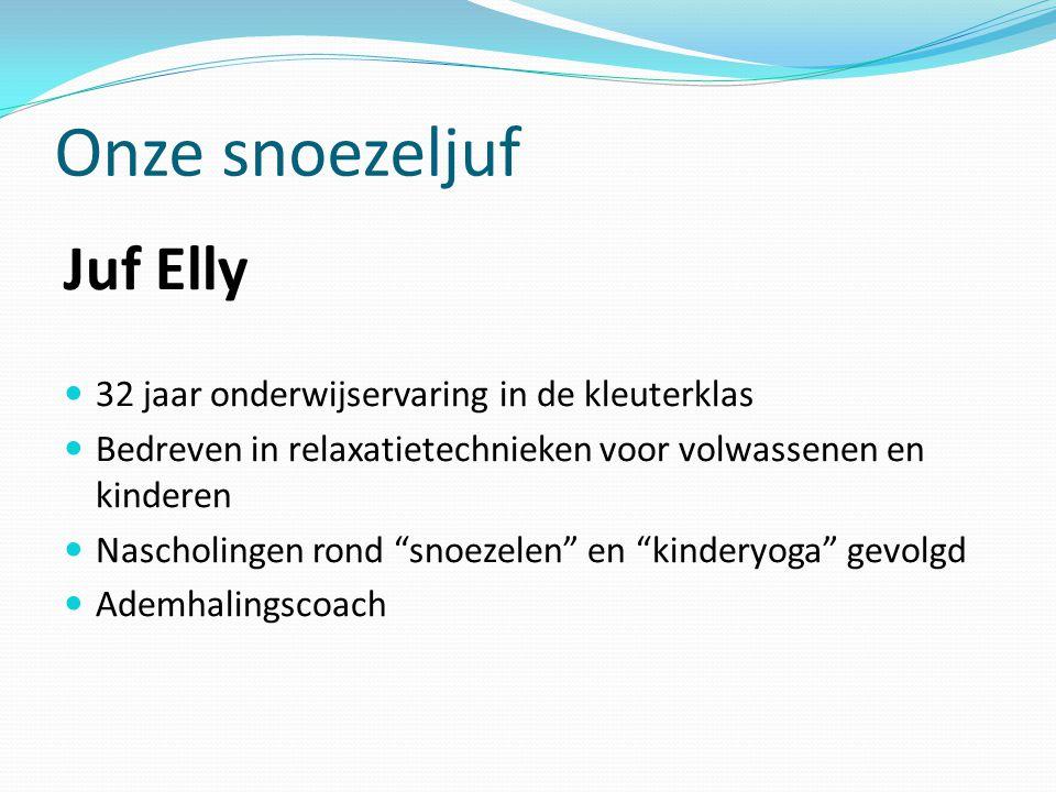 Onze snoezeljuf Juf Elly 32 jaar onderwijservaring in de kleuterklas