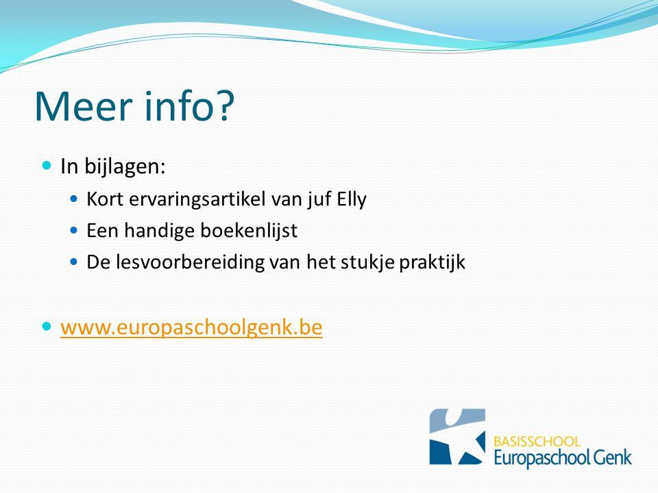 Meer info In bijlagen: www.europaschoolgenk.be