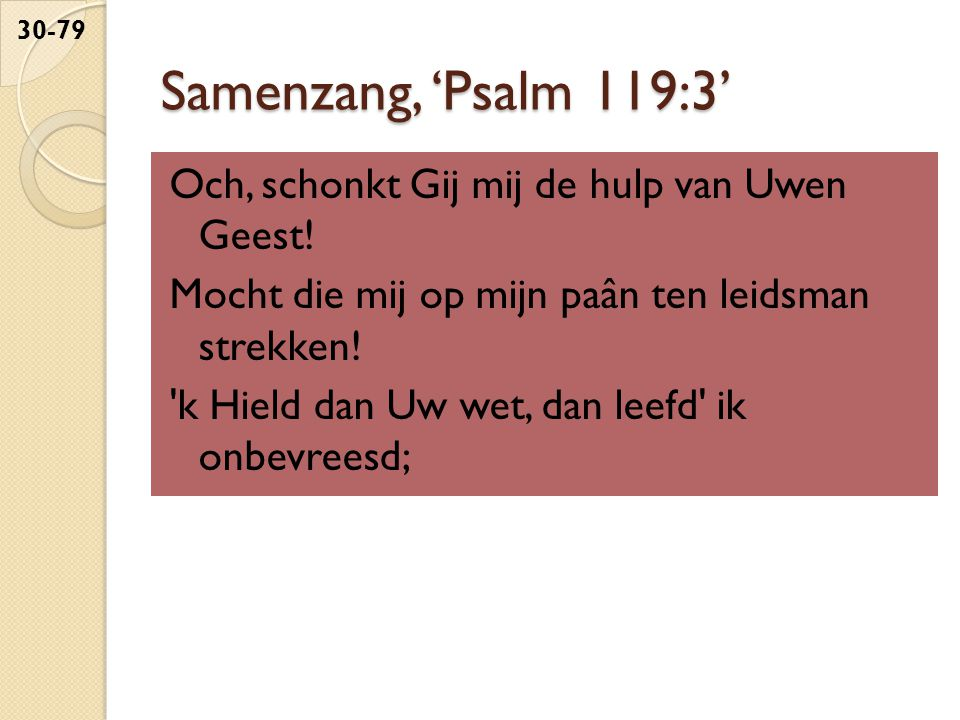 Samenzang, 'Psalm 119:3'