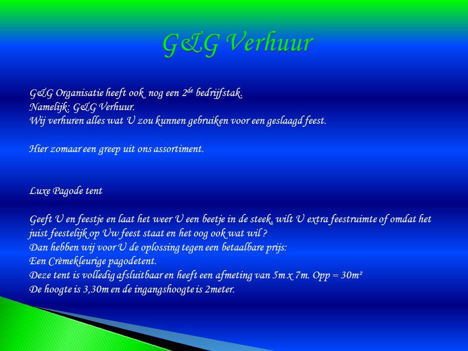 G&G Verhuur G&G Organisatie heeft ook nog een 2de bedrijfstak.