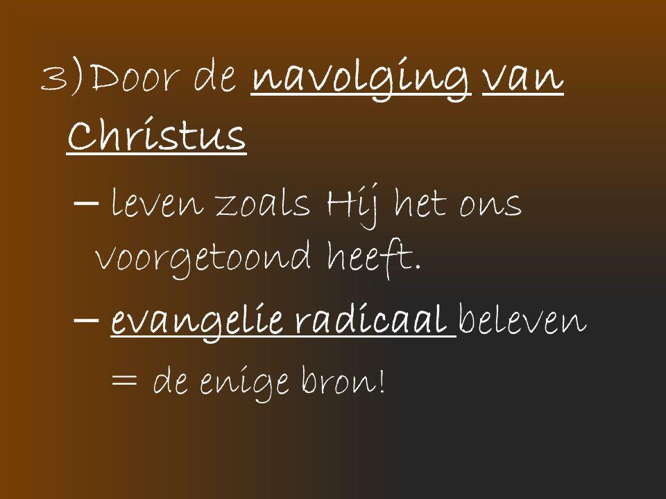3)Door de navolging van Christus