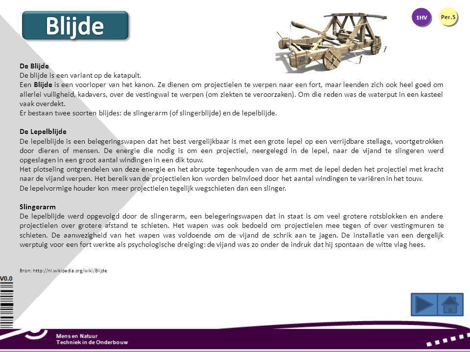 Blijde De Blijde De blijde is een variant op de katapult.