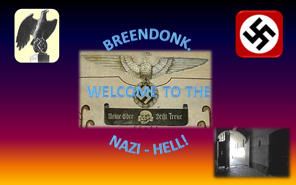 Breendonk. Welcome to the Nazi - hell!