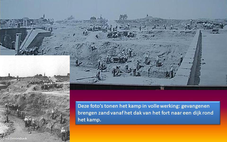 Deze foto's tonen het kamp in volle werking: gevangenen brengen zand vanaf het dak van het fort naar een dijk rond het kamp.