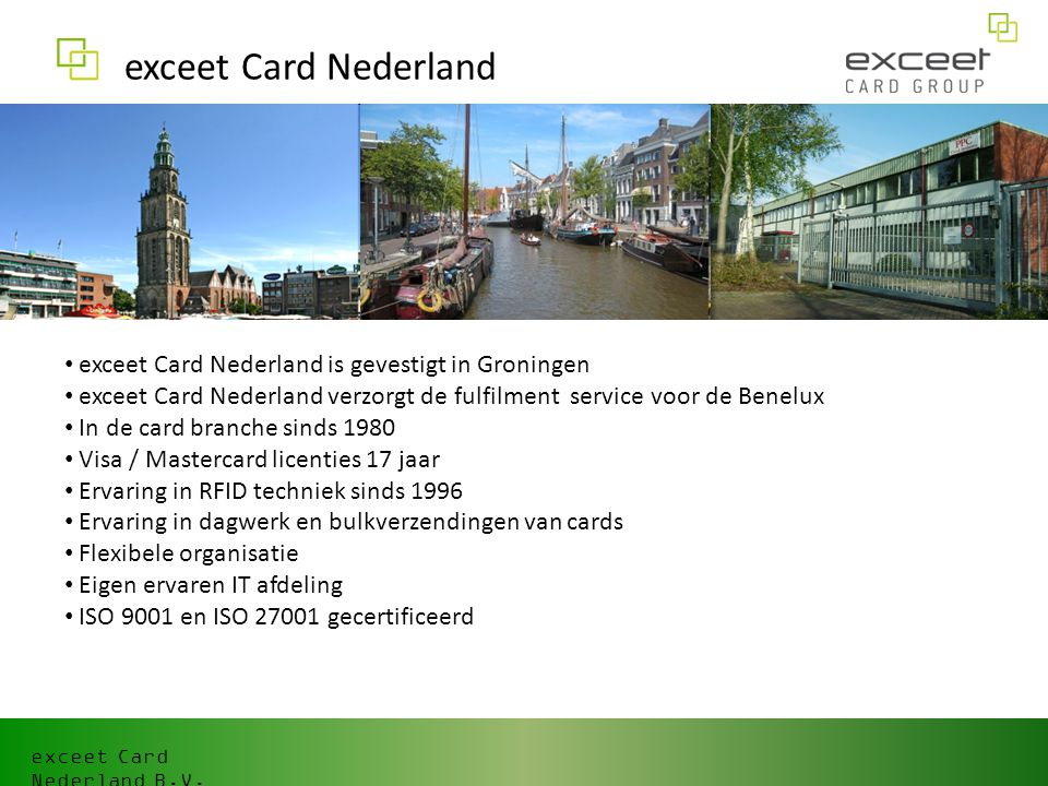 exceet Card Nederland exceet Card Nederland is gevestigt in Groningen