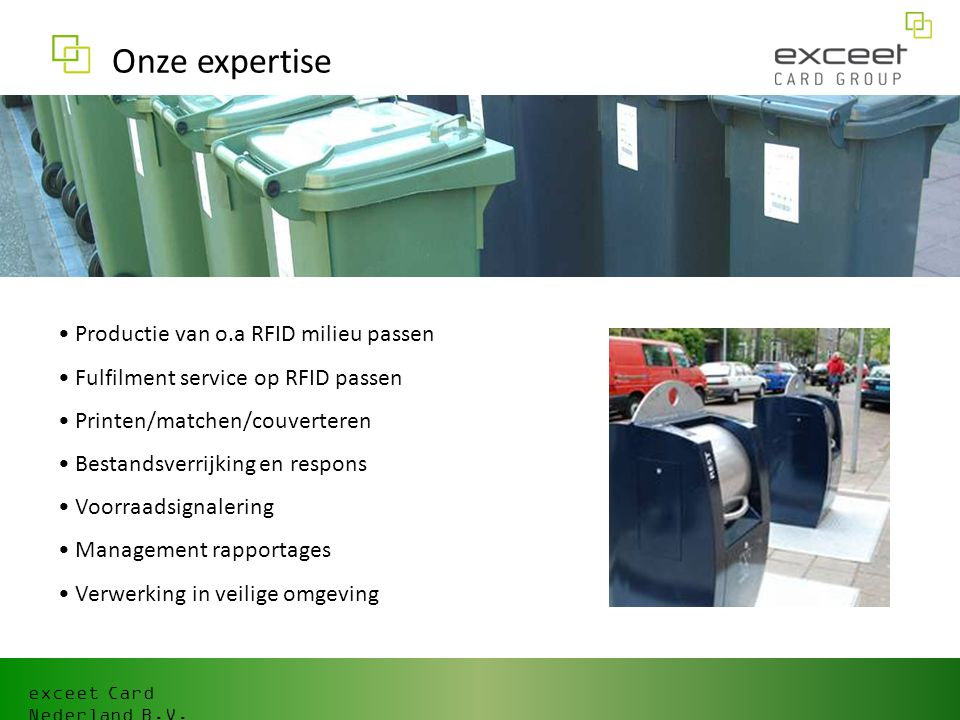 Onze expertise Productie van o.a RFID milieu passen