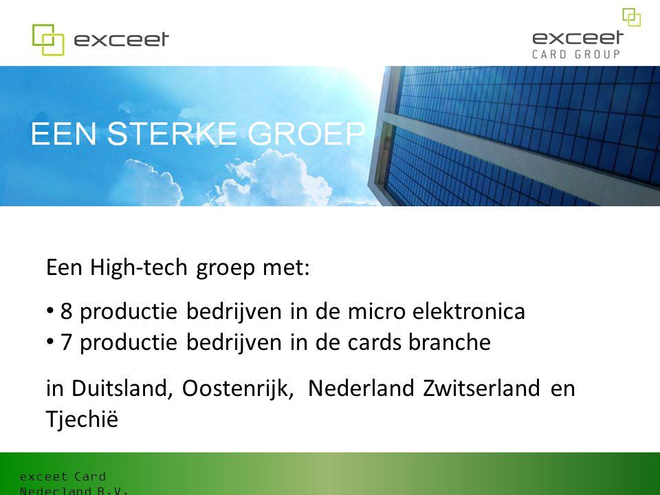 Een High-tech groep met: 8 productie bedrijven in de micro elektronica