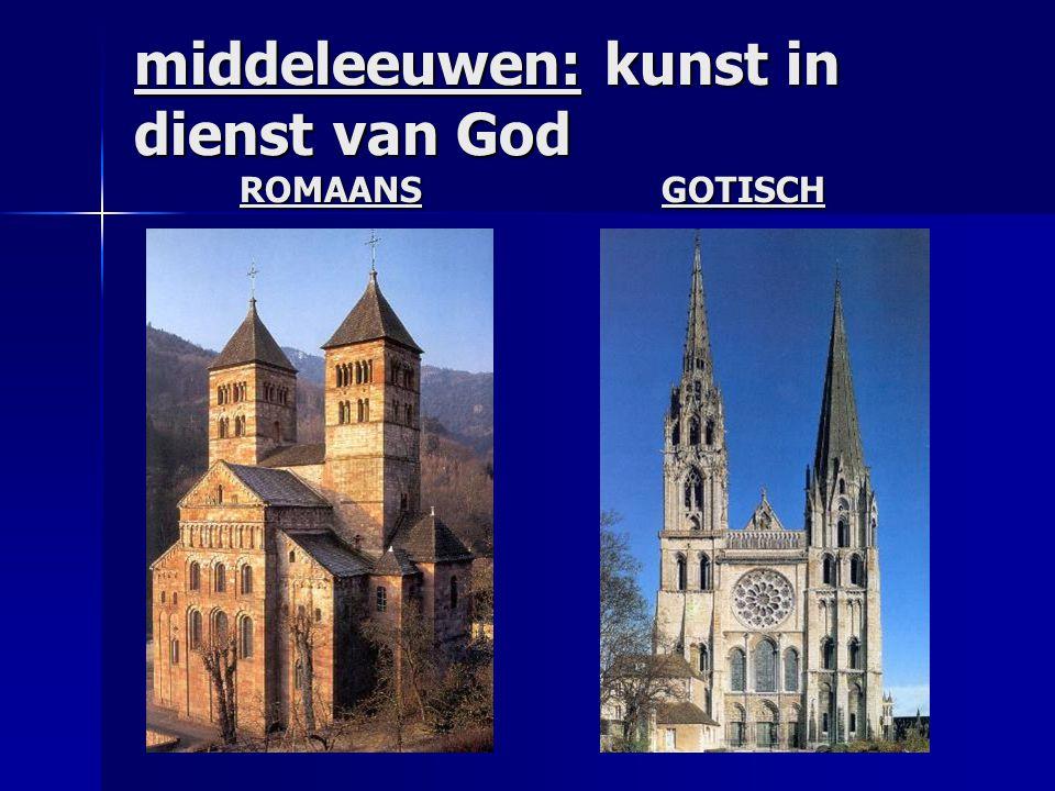 middeleeuwen: kunst in dienst van God ROMAANS GOTISCH