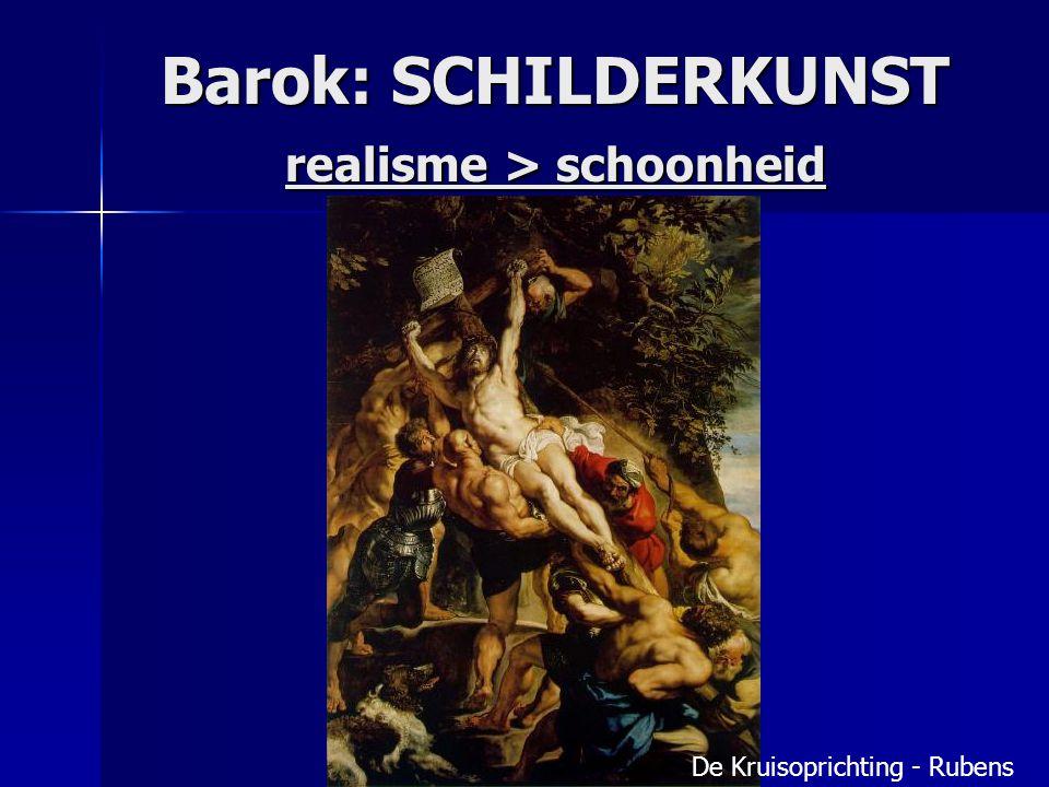 Barok: SCHILDERKUNST realisme > schoonheid