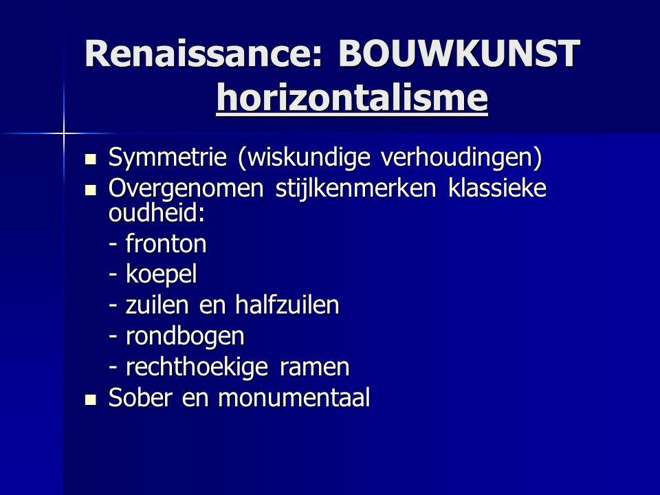 Renaissance: BOUWKUNST horizontalisme