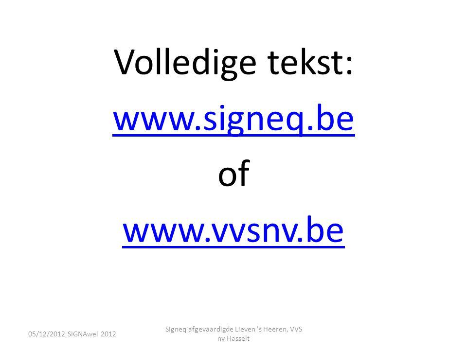 Volledige tekst: www.signeq.be of www.vvsnv.be