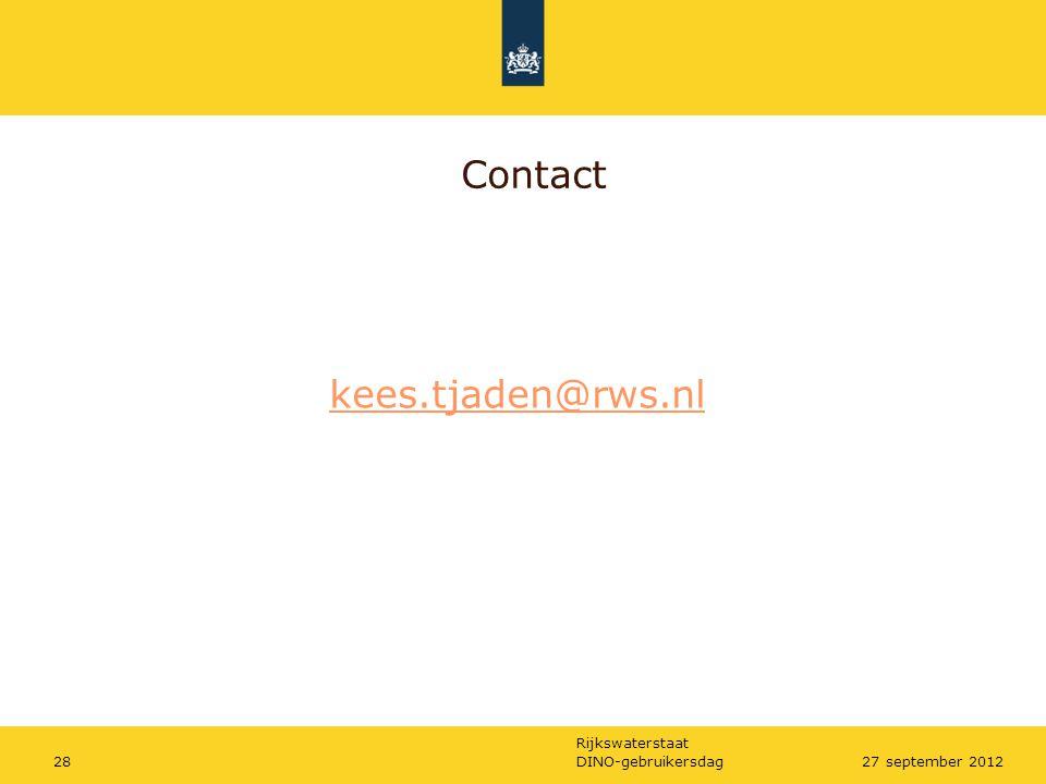 Contact kees.tjaden@rws.nl DINO-gebruikersdag 27 september 2012