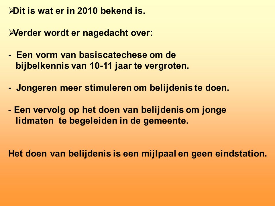 Dit is wat er in 2010 bekend is.