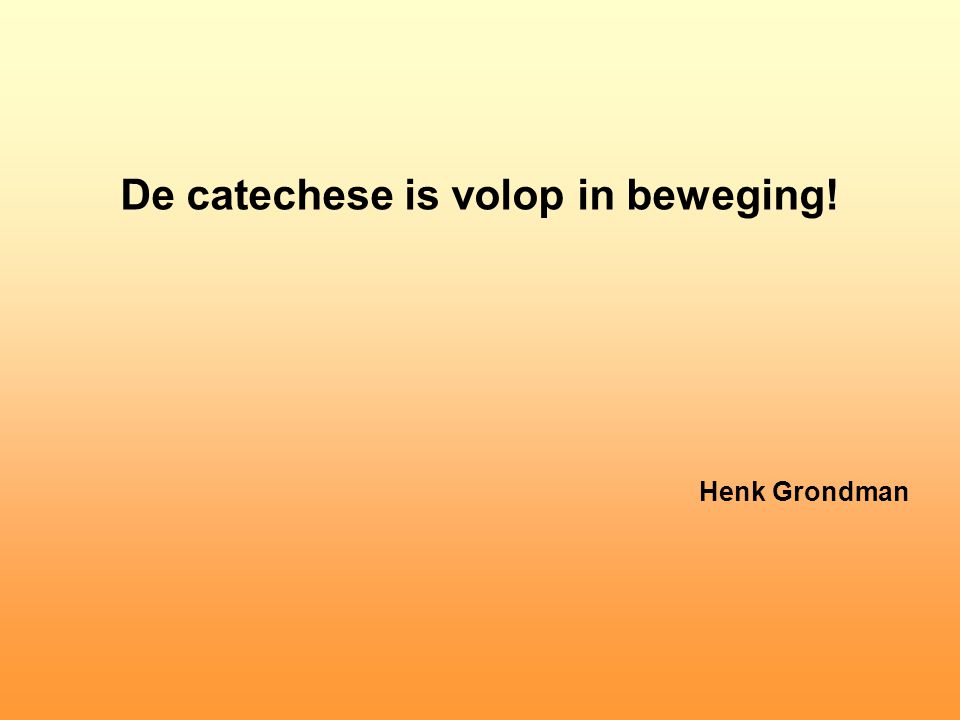De catechese is volop in beweging!
