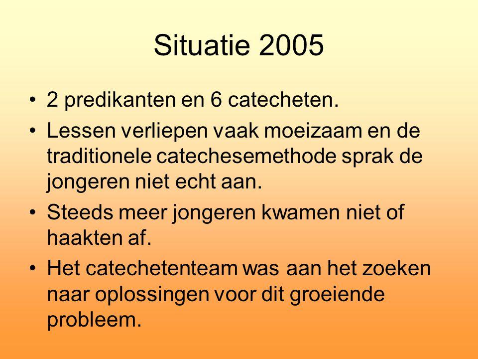 Situatie 2005 2 predikanten en 6 catecheten.