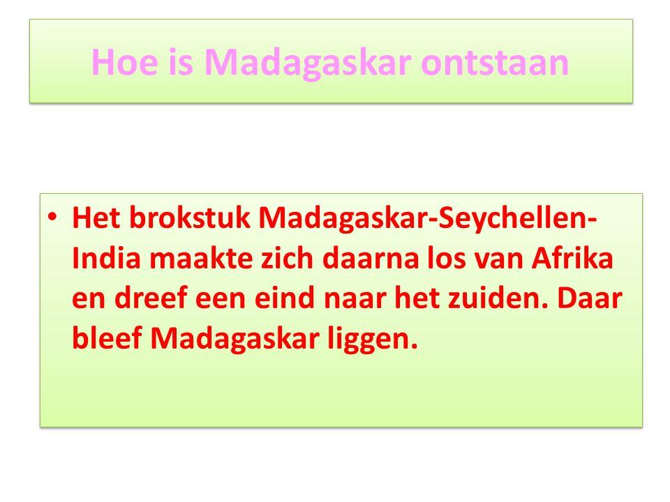 Hoe is Madagaskar ontstaan