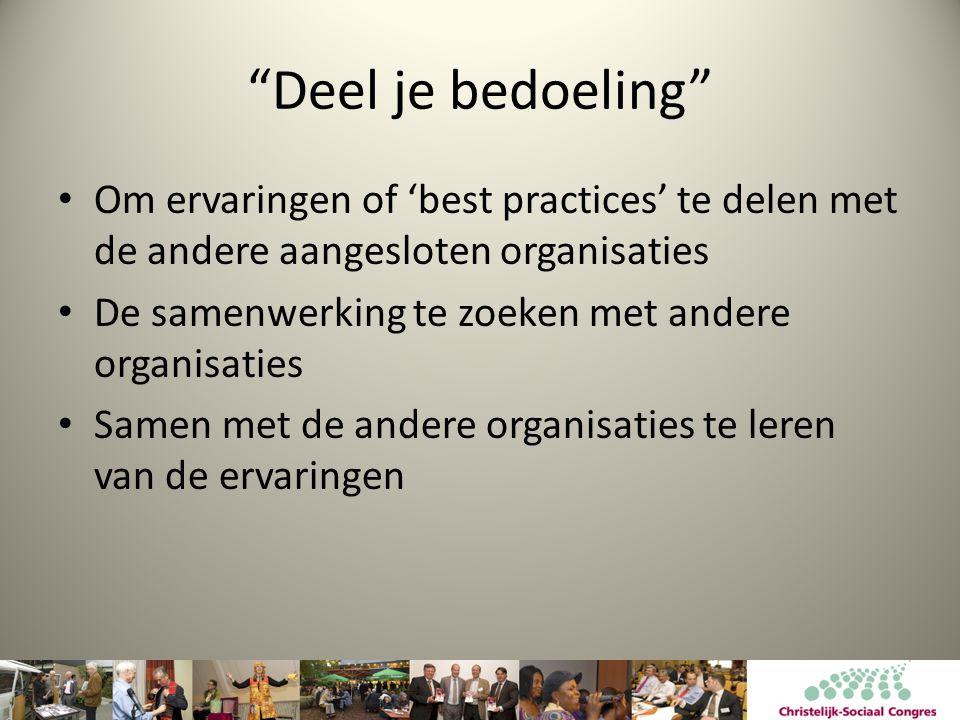 Deel je bedoeling Om ervaringen of 'best practices' te delen met de andere aangesloten organisaties.