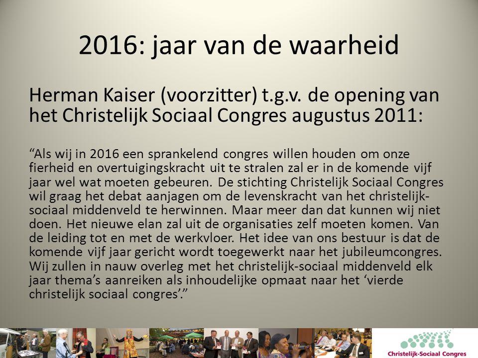 2016: jaar van de waarheid Herman Kaiser (voorzitter) t.g.v. de opening van het Christelijk Sociaal Congres augustus 2011: