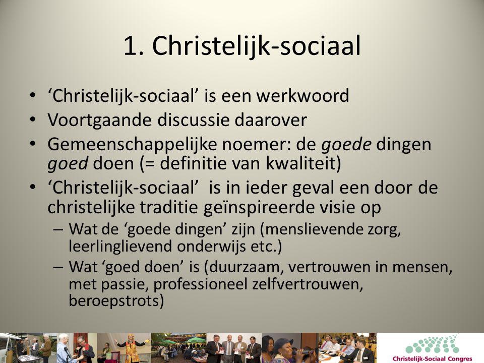 1. Christelijk-sociaal 'Christelijk-sociaal' is een werkwoord