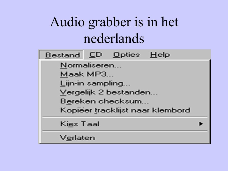 Audio grabber is in het nederlands