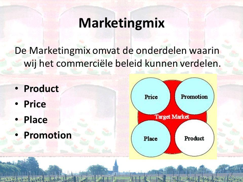 Marketingmix De Marketingmix omvat de onderdelen waarin wij het commerciële beleid kunnen verdelen.