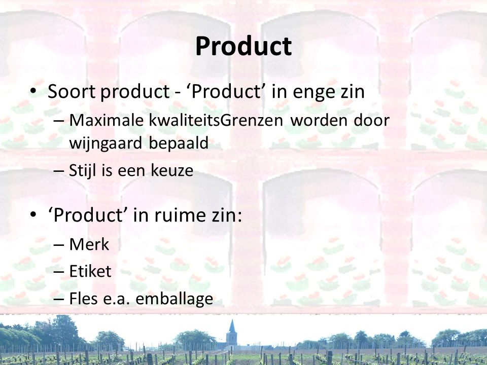 Product Soort product - 'Product' in enge zin 'Product' in ruime zin: