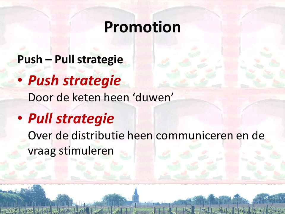 Promotion Push strategie Door de keten heen 'duwen'