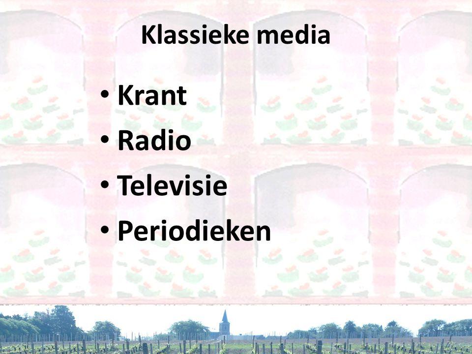 Klassieke media Krant Radio Televisie Periodieken